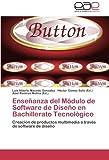 img - for Ense anza del M dulo de Software de Dise o en Bachillerato Tecnol gico: Creaci n de productos multimedia a trav s de software de dise o (Spanish Edition) book / textbook / text book