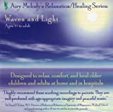 Waves and Light Relaxation CD (AGES 11-adult): relaxation CD created with doctors for homes/hospitals. Guided meditations relax, provide a natural sleep aid, and accelerate healing. Proven relaxation/healing techniques for older kids, teens, and adults.