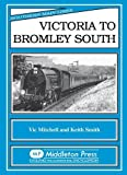 Vic Mitchell Victoria to Bromley South (Southern Main Line)