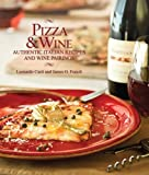 Pizza Coupons Review: Pizza & Wine: Authentic Italian Recipes and Wine Pairings