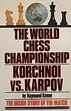 The World Chess Championship: Korchnoi vs. Karpov (0671246488) by Raymond Keene