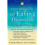 If Your Adolescent Has an Eating Disorder: An Essential Resource for Parents (Adolescent Mental Health Initiative) ~ B. Timothy Walsh