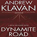 Dynamite Road: A Weiss and Bishop Novel (       UNABRIDGED) by Andrew Klavan Narrated by Andrew Klavan