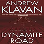 Dynamite Road: A Weiss and Bishop Novel | Andrew Klavan