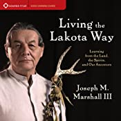 Living the Lakota Way: Learning from the Land, the Spirits, and Our Ancestors | [Joseph M. Marshall III]