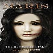 Maris: The Brotherhood Files | [Isaiyan Morrison]