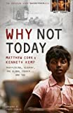 img - for Why Not Today: Trafficking, Slavery, the Global Church . . . and You book / textbook / text book