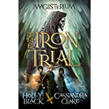 The Iron Trial by Cassandra Clare and Holly Back – Review