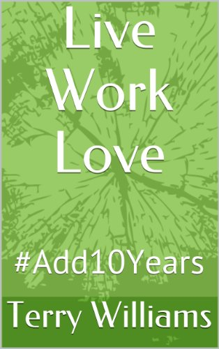 Live Work Love: #Add10Years