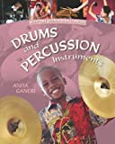 Drums and Percussion Instruments (How the World Makes Music)