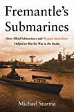 img - for Fremantle's Submarines: How Allied Submariners and Western Australians Helped to Win the War in the Pacific by Michael Sturma (2015-09-15) book / textbook / text book