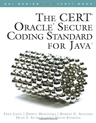 CERT Oracle Secure Coding Standard for Java, The (Sei Series in Software Enginee)
