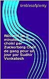 Résumé de 3 minutes du livre choisi par Zuckerberg Chef de gang pour un jour par Sudhir Venkatesh (thimblesofplenty 3 Minute Business Book Summary t. 1)...