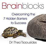 Brainblocks: Overcoming the 7 Hidden Barriers to Success | Dr. Theo Tsaousides
