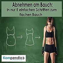 Abnehmen am Bauch: In nur 5 einfachen Schritten zum flachen Bauch Hörbuch von Alessandro Dallmann Gesprochen von: Michael Freio Haas