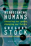 Redesigning Humans, Our Inevitable Ge...