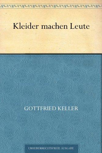 Gottfried Keller - Kleider machen Leute (German Edition)