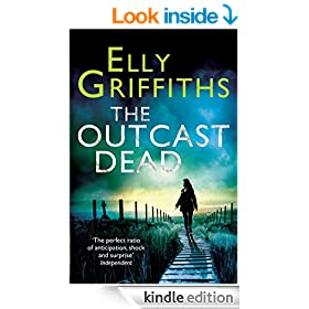 The Outcast Dead: A Ruth Galloway Investigation (Ruth Galloway series Book 6)