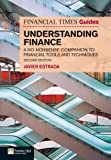 FT Guide to Understanding Finance: A no-nonsense companion to financial tools and techniques (The FT Guides)
