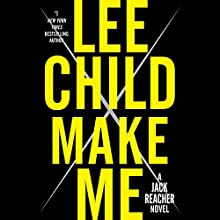 Make Me: A Jack Reacher Novel (       UNABRIDGED) by Lee Child Narrated by Dick Hill