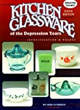 img - for Kitchen Glassware of the Depression Years (Kitchen Glassware of the Depression Years: Identification & Values) book / textbook / text book