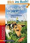 Schn�ffeln erlaubt!: Schlaue Hundenas...