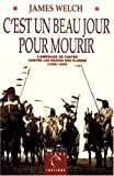 C'Est Beau Un Jour Pour Mourir (Collections Litterature) (French Edition) (2226107169) by Welch, James
