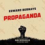 Propaganda | Edward Bernays,Mark Crispin Miller - introduction