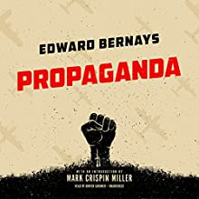 Propaganda Audiobook by Edward Bernays, Mark Crispin Miller - introduction Narrated by Grover Gardner