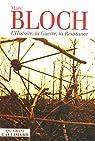 L'Histoire, la Guerre, la R�sistance par Bloch