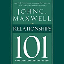 Relationships 101: What Every Leader Needs to Know (       UNABRIDGED) by John C. Maxwell Narrated by Sean Runnette