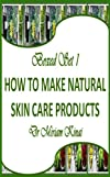 Boxed Set 1 How To Make Natural Skincare Products (Do It Yourself)
