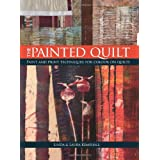 The Painted Quilt: Paint and Print Techniques for Colour on Quiltspar Linda Kemshall