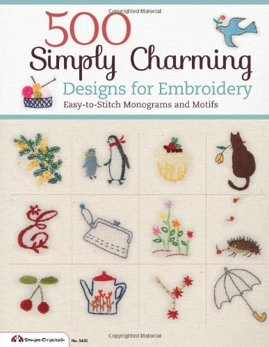 Cheapest Price! 500 Simply Charming Designs for Embroidery: Easy-to-Stitch Monograms and Motifs (Des...