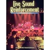 Live Sound Reinforcement (Mix Pro Audio Series) ~ Scott Hunter Stark