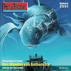 Das Wunder von Anthuresta (Perry Rhodan 2551) Hörbuch