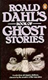 Roald Dahl Roald Dahl's Book of Ghost Stories