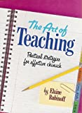 img - for The Art of Teaching: Practical Strategies for Effective Chinuch book / textbook / text book