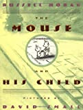 The Mouse and His Child (0439098262) by Russell Hoban