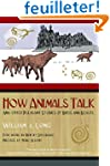 How Animals Talk: And Other Pleasant...