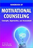 Handbook of motivational counseling :  concepts, approaches, and assessment /