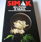 All Flesh is Grass Clifford D. Simak
