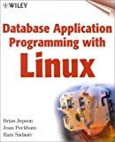Database Application Programming with Linux (0471355496) by Jepson, Brian