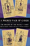 img - for A Wicked Pack of Cards: The Origins of the Occult Tarot book / textbook / text book