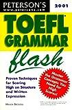 Peterson's Toefl Grammar Flash 2001: The Quick Way to Build Grammar Power (Toefl Grammar in a  Flash)