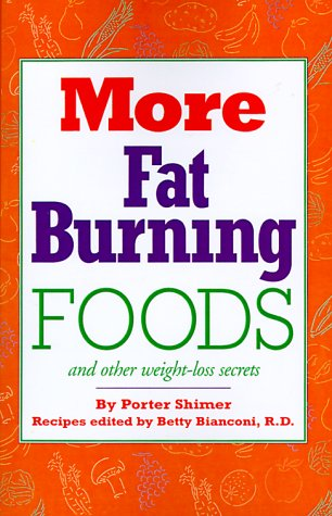 Image for More Fat Burning Foods: And Other Weight-Loss Secrets