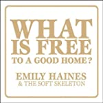 HAINES,EMILY & SOFT  - WHAT IS FREE T...