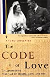 The Code of Love: An Astonishing True Tale of Secrets, Love, and War (0385720653) by Linklater, Andro