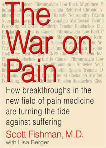 The War on Pain: How Breakthroughs in the New Field of Pain Medicine are Turning the Tide Against Suffering PDF