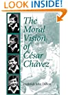 The Moral Vision of Cesar Chavez